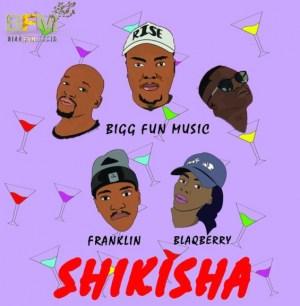 Bigg Fun Music - Shikisha Ft. Franklin & Blaqberry